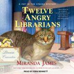 Twelve Angry Librarians, Miranda James