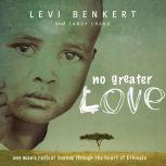 No Greater Love, Levi Benkert