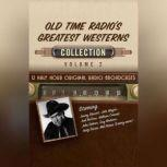 Old Time Radio's Greatest Westerns, Collection 2, Black Eye Entertainment