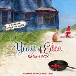 Yeast of Eden, Sarah Fox