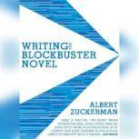 Writing the Blockbuster Novel, Albert Zuckerman