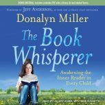 The Book Whisperer Awakening the Inner Reader in Every Child, Donalyn Miller
