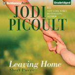 Leaving Home Short Pieces, Jodi Picoult