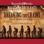 Breaking the Chains African American Slave Resistance, William Loren Katz