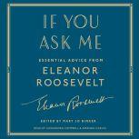 If You Ask Me Essential Advice from Eleanor Roosevelt, Eleanor Roosevelt