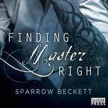 Finding Master Right, Sparrow Beckett