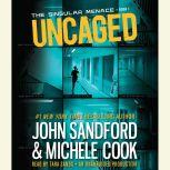 Uncaged (The Singular Menace, 1), John Sandford