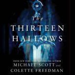The Thirteen Hallows, Michael Scott