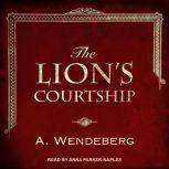 The Lion's Courtship, Annelie Wendeberg