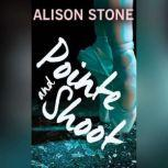 Pointe and Shoot, Alison Stone