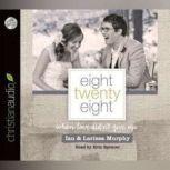 Eight Twenty Eight When Love Didn't Give Up, Larissa Murphy
