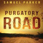 Purgatory Road, Samuel Parker