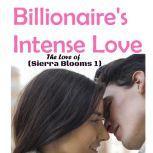 Billionaire's Intense Love The Love of Sierra Blooms 1, Suzy Jackson