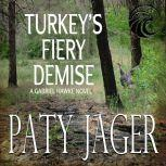 Turkey's Fiery Demise A Gabriel Hawke Novel, Paty Jager