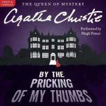 By the Pricking of My Thumbs A Tommy and Tuppence Mystery, Agatha Christie