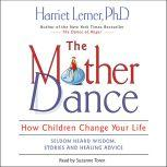 The Mother Dance How Children Change Your Life, Harriet Lerner