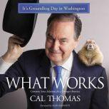 What Works Common Sense Solutions for a Stronger America, Cal Thomas