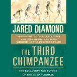 The Third Chimpanzee The Evolution and Future of the Human Animal, Jared Diamond