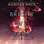 Bright We Burn, Kiersten White