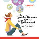 The Single Woman's Guide to Retirement, Jan Cullinane