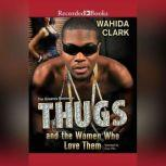 Thugs and the Women Who Love Them, Wahida Clark