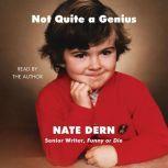 Not Quite a Genius, Nate Dern