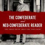 """The Confederate and Neo-Confederate Reader The """"Great Truth"""" about the """"Lost Cause"""", James W. Loewen"""
