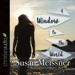 A Window to the World, Susan Meissner