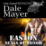 SEALs of Honor: Easton Book 13: Seals of Honor, Dale Mayer