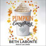 Pumpkin Everything, Beth Labonte
