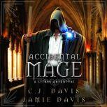 Accidental Mage - Accidental Traveler Book 3 Book Three in the LitRPG Accidental Traveler Adventure, Jamie Davis