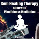 Gem Healing Therapy Bible with Mindfulness Meditation: Guide the Healing Power of Crystals, Greenleatherr