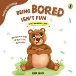 Being Bored Isn't Fun, Sonia Mehta