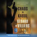 Chaos in Kabul A Malko Linge Novel, GA©rard de Villiers