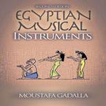 Egyptian Musical Instruments, Moustafa Gadalla