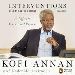 Interventions A Life in War and Peace, Kofi Annan