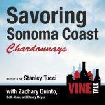 Savoring Sonoma Coast Chardonnays Vine Talk Episode 112, Vine Talk