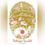 Cartwheeling in Thunderstorms, Katherine Rundell