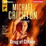 Drug of Choice, Michael Crichton