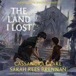 The Land I Lost Ghosts of the Shadow Market, Cassandra Clare