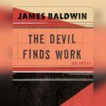 The Devil Finds Work An Essay, James Baldwin