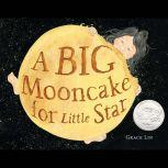 A Big Mooncake for Little Star, Grace Lin