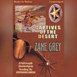Captive's Of The Desert, Zane Grey