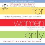 For Women Only, Revised and Updated Edition What You Need to Know About the Inner Lives of Men, Shaunti Feldhahn