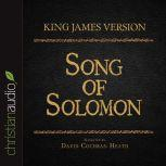The Holy Bible in Audio - King James Version: Song of Solomon, David Cochran Heath