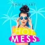 Hot Mess, Emma Hart