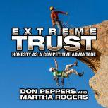 Extreme Trust Honesty as a Competitive Advantage, Don Peppers