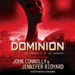 Dominion The Chronicles of the Invaders, John Connolly