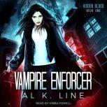 Vampire Enforcer, Al K. Line
