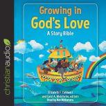 Growing in God's Love A Story Bible, Nan McNamara